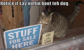Notice it say nuffin bout teh dog.