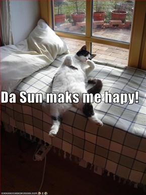 Da Sun maks me hapy!