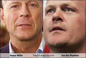 Bruce Willis Totally Looks Like Joe the Plumber