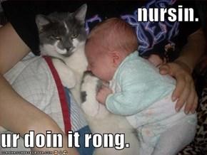 nursin.  ur doin it rong.