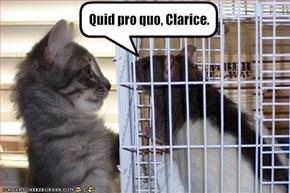 Quid pro quo, Clarice.