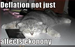 Deflation not just  affects ekonony