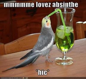 mmmmme lovez absinthe   *hic*