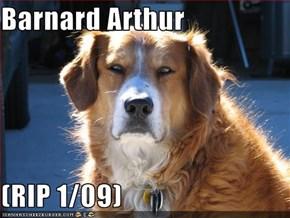 Barnard Arthur  (RIP 1/09)