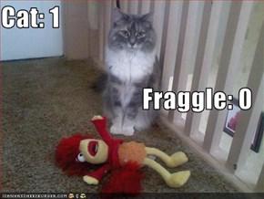 Cat: 1 Fraggle: 0