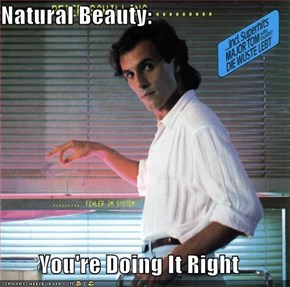 Natural Beauty:  You're Doing It Right