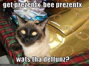 get prezentx, bee prezentx  wats tha deffunz?
