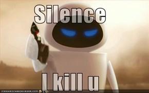 Silence  I kill u