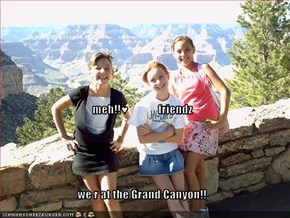 meh!!♥             friendz we r at the Grand Canyon!!