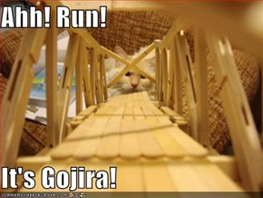 Ahh! Run!  It's Gojira!