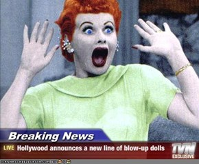Breaking News - Hollywood announces a new line of blow-up dolls