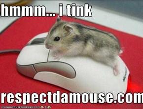 hmmm... i tink  respectdamouse.com