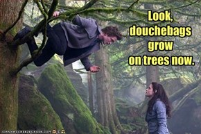 Look, douchebags grow