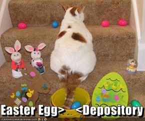 Easter Egg>    <Depository