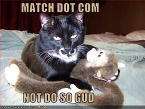 MATCH DOT COM            NOT DO SO GUD