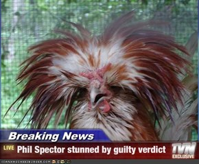 Breaking News - Phil Spector stunned by guilty verdict