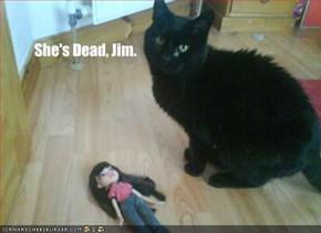She's Dead, Jim.