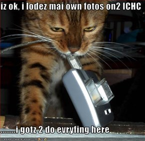 iz ok, i lodez mai own fotos on2 ICHC  ........i gotz 2 do evryfing here