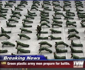 Breaking News - Green plastic army men prepare for battle.