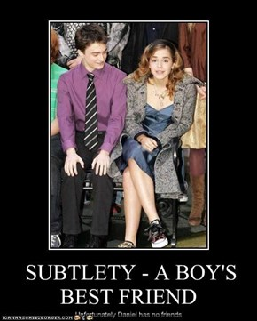 SUBTLETY - A BOY'S BEST FRIEND