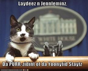 Laydeez n Jennleminz,  Da PURR-zidint of da Yoonytid Staytz