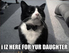 i IZ HERE FOR YUR DAUGHTER