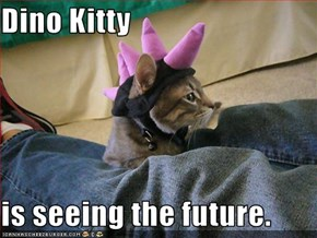 Dino Kitty   is seeing the future.