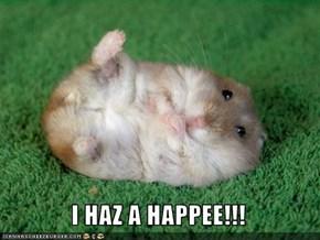 I HAZ A HAPPEE!!!