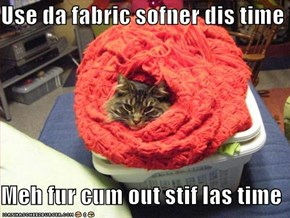 Use da fabric sofner dis time  Meh fur cum out stif las time