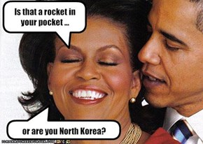 Is that a rocket in your pocket ...
