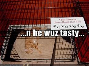 ...n he wuz tasty...