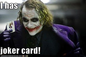 I has  joker card!