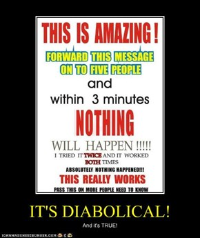 IT'S DIABOLICAL!