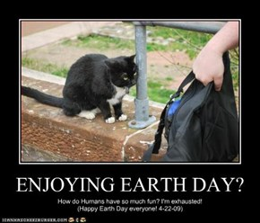 ENJOYING EARTH DAY?