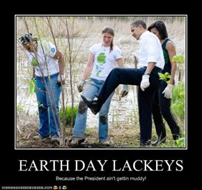 EARTH DAY LACKEYS
