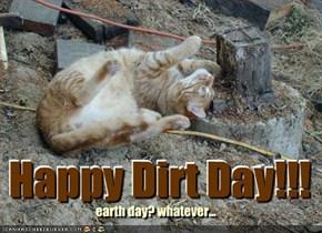 Happy Dirt Day!!!