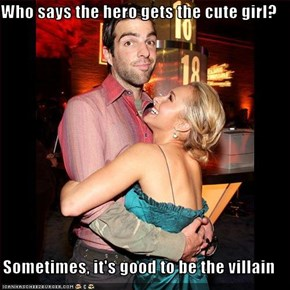 Who says the hero gets the cute girl?  Sometimes, it's good to be the villain