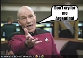 Don't cry for me Argentina!