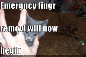 Emergncy fingr  removl will now begin