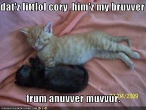 dat'z littlol cory. him'z my bruvver      frum anuvver muvvur.