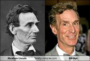Abraham Lincoln Totally Looks Like Bill Nye