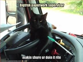 Bigtruk paperwork supervizor