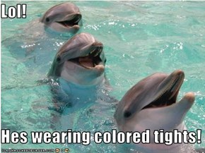 Lol!  Hes wearing colored tights!