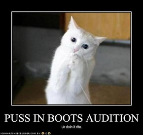 PUSS IN BOOTS AUDITION