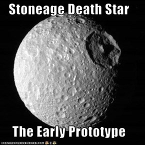 Stoneage Death Star  The Early Prototype