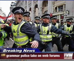 Breaking News - grammar police take on web forums
