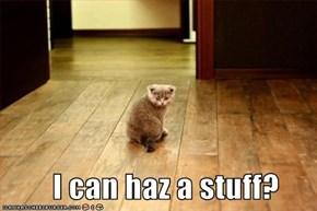 I can haz a stuff?