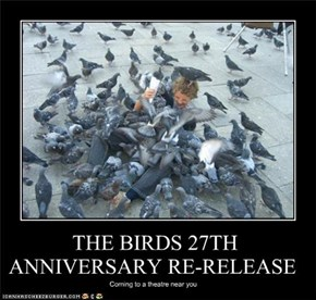 THE BIRDS 27TH ANNIVERSARY RE-RELEASE