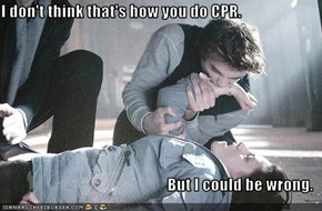 I don't think that's how you do CPR.  But I could be wrong.