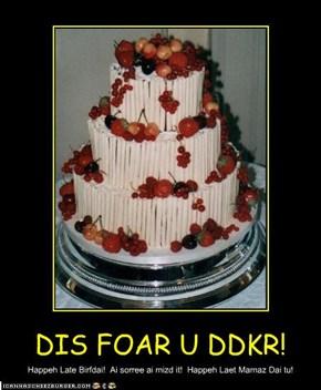 DIS FOAR U DDKR!